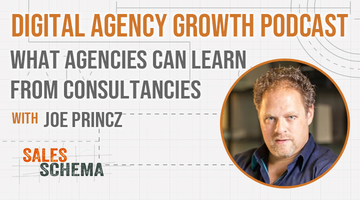 What Agencies Can Learn from Consultancies with Joe Princz - Sales